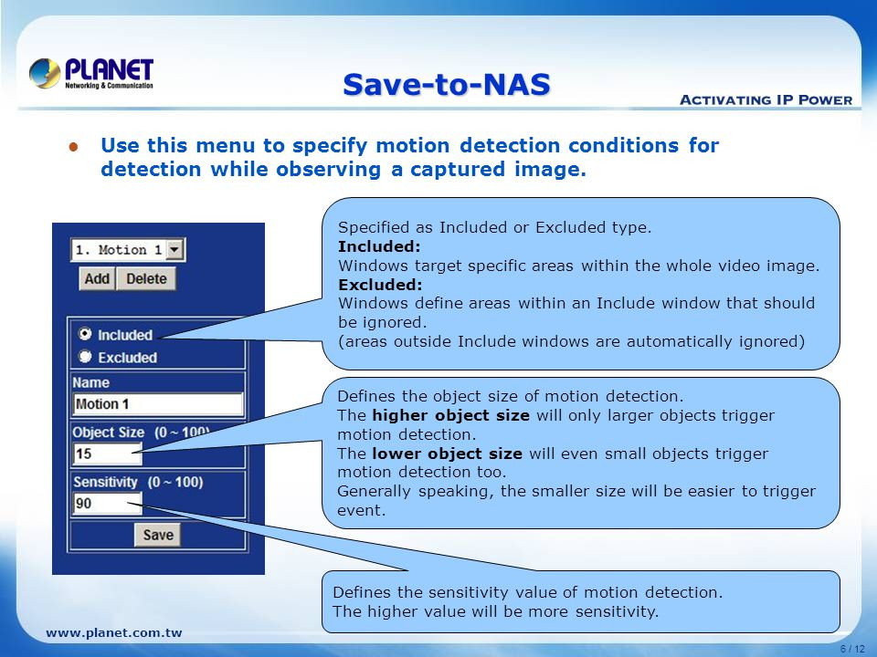 www.planet.com.tw 6 / 12 Save-to-NAS Specified as Included or Excluded type.