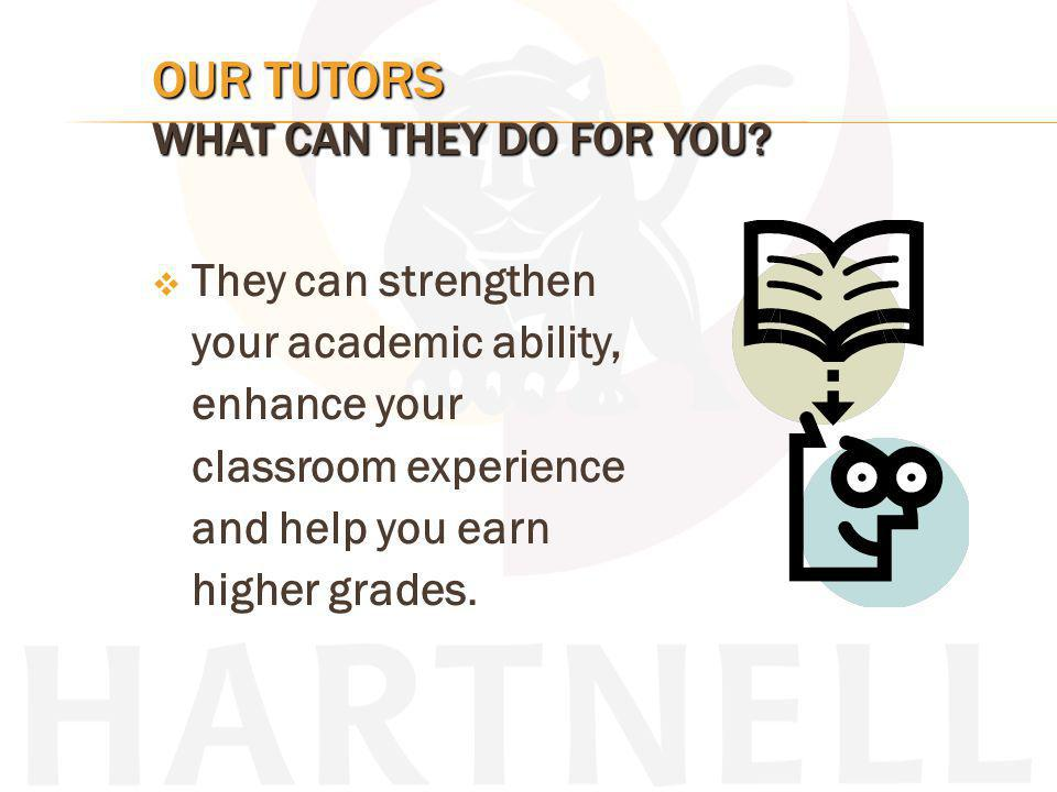 OUR TUTORS WHAT CAN THEY DO FOR YOU.