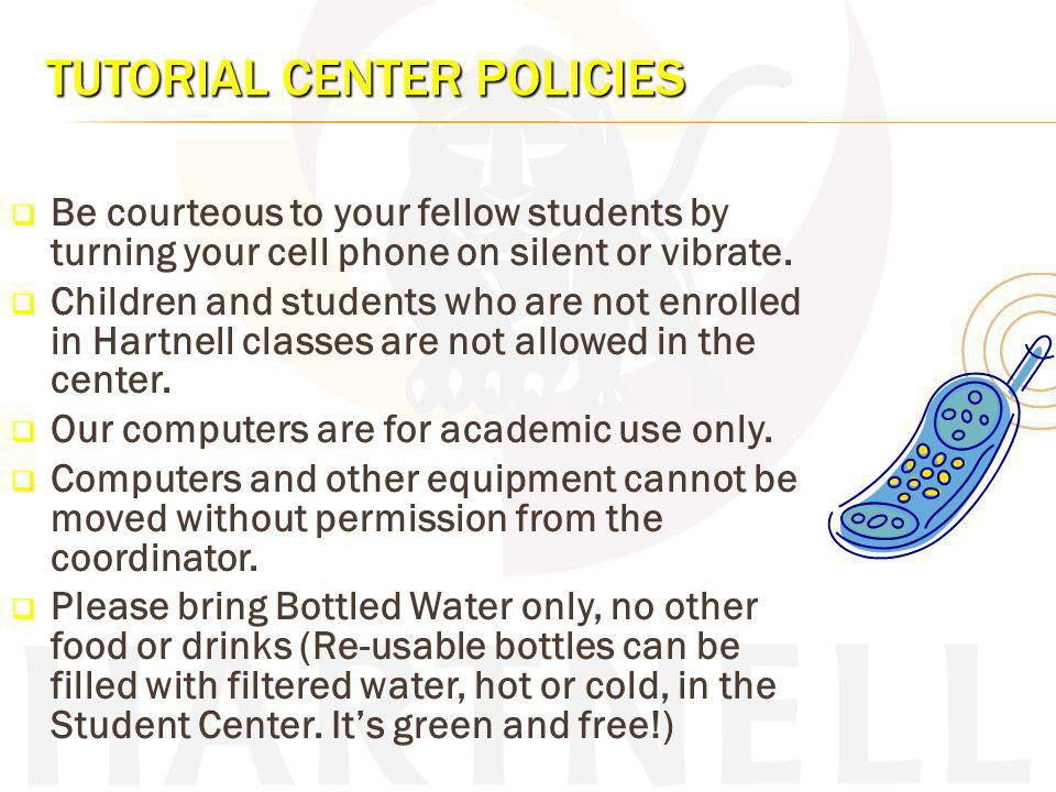 TUTORIAL CENTER POLICIES In order to use the center, you must complete a Tutorial Application and enroll in INS 301 (Supervised Tutoring).