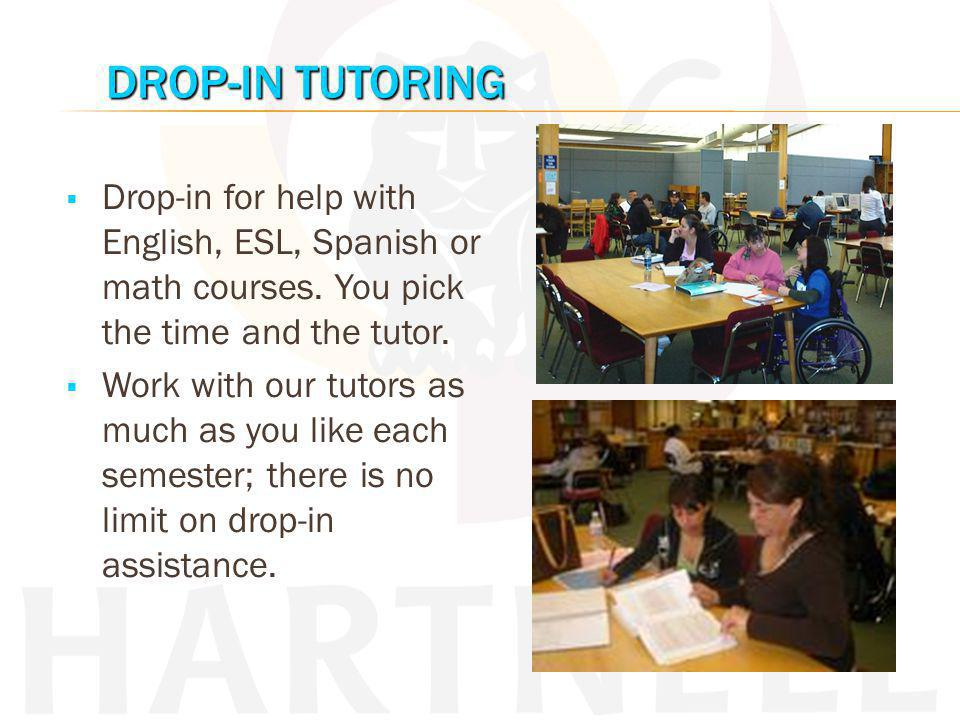 Drop-in Tutoring Drop-in Tutoring Lifeline Tutoring Lifeline Tutoring Appointment tutoring Appointment tutoring Workshops Workshops Conversation Groups Conversation Groups Supplemental Instruction (SI) Supplemental Instruction (SI) Online material and resources through Etudes (myetudes.org) Online material and resources through Etudes (myetudes.org)