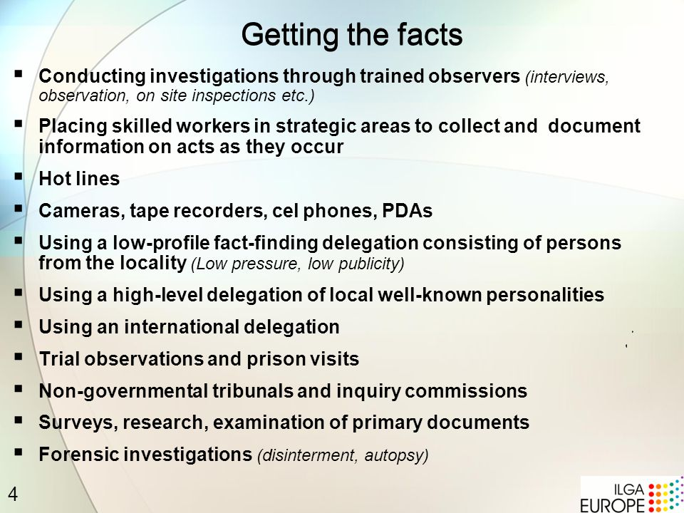 5 Fact-Finding Acts committed (single or multiple), including updates on developments Victims (individuals or groups) Perpetrators (individuals or groups) including respective levels of involvement Details of the event and context The interventions carried out on the victims behalf Sources of information (e.g.