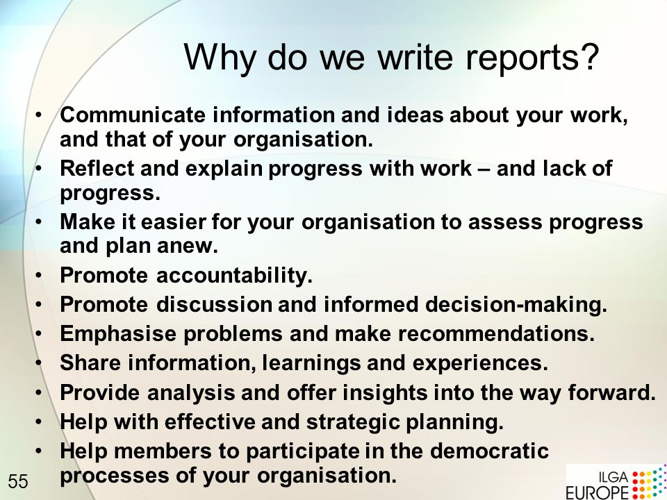 55 Why do we write reports.