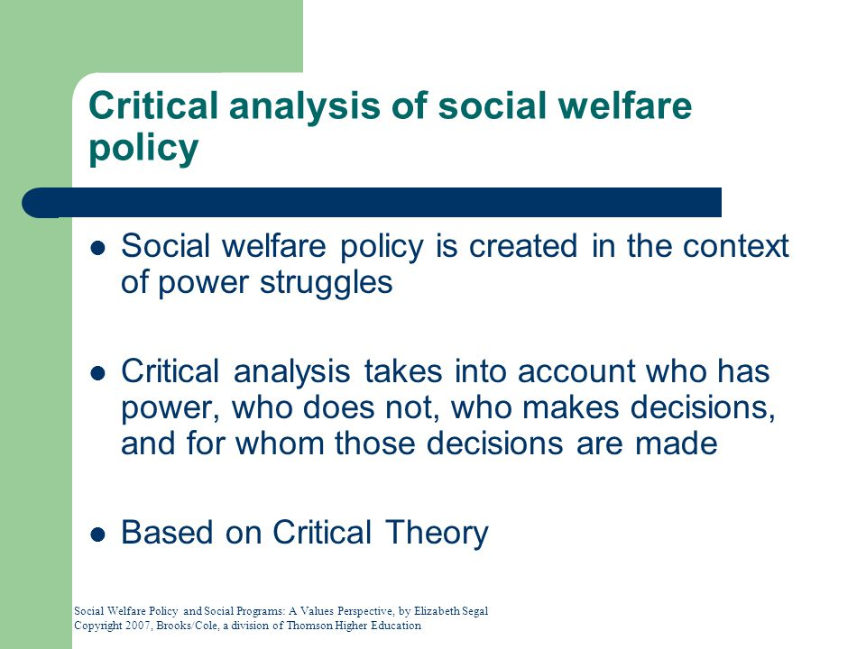 Social Welfare Policy and Social Programs: A Values Perspective, by Elizabeth Segal Copyright 2007, Brooks/Cole, a division of Thomson Higher Educatio