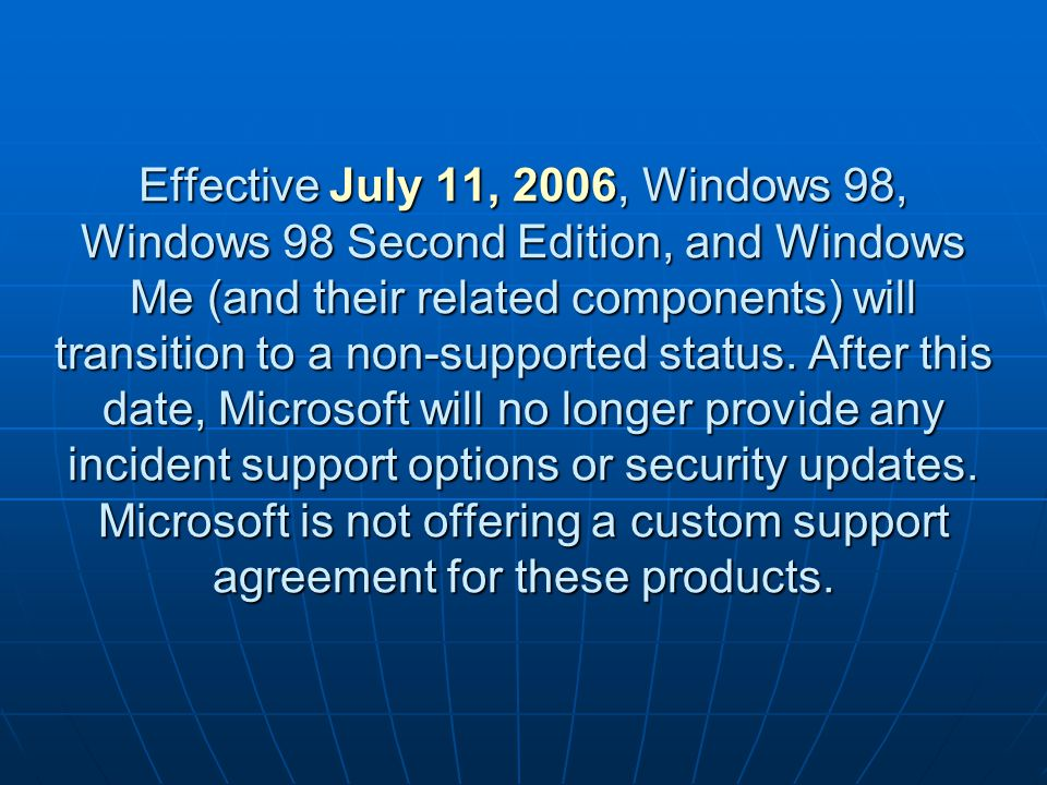 Therefore, Windows 98 is no longer supported as a halFILE O/S Platform.