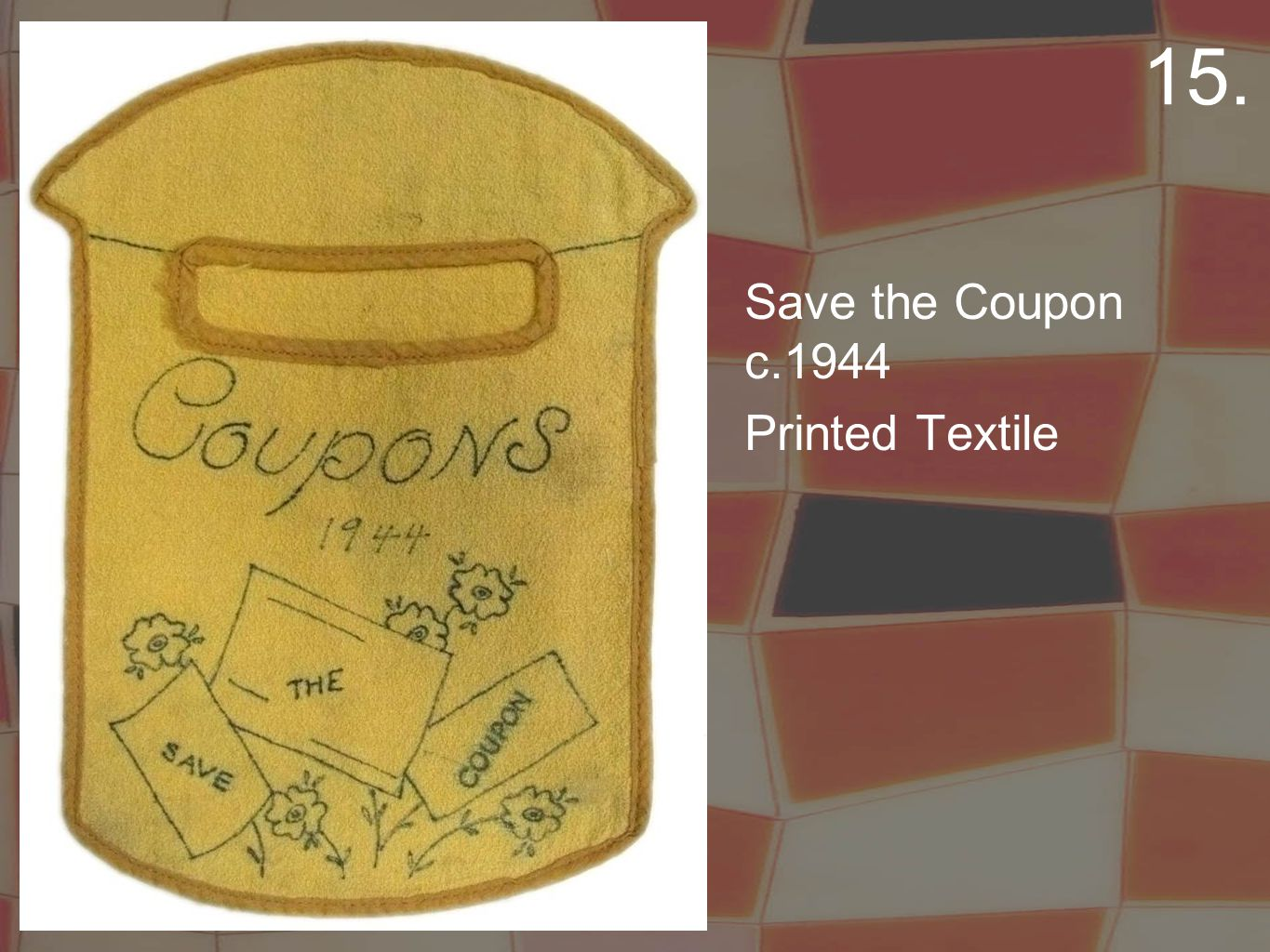 Save the Coupon c.1944 Printed Textile 15.