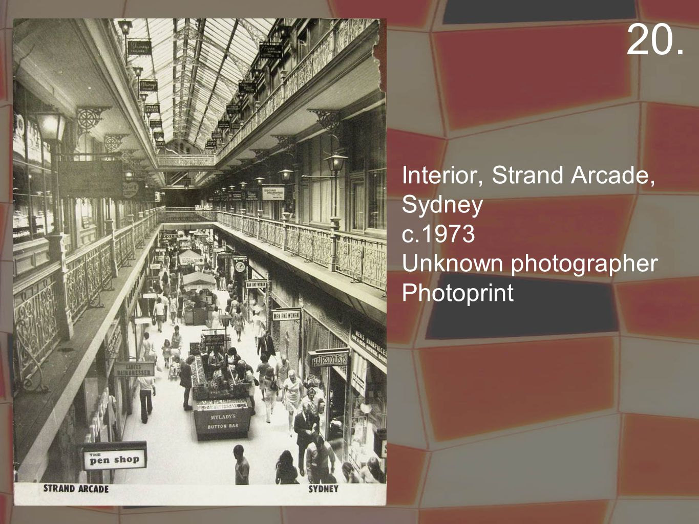 Interior, Strand Arcade, Sydney c.1973 Unknown photographer Photoprint 20.