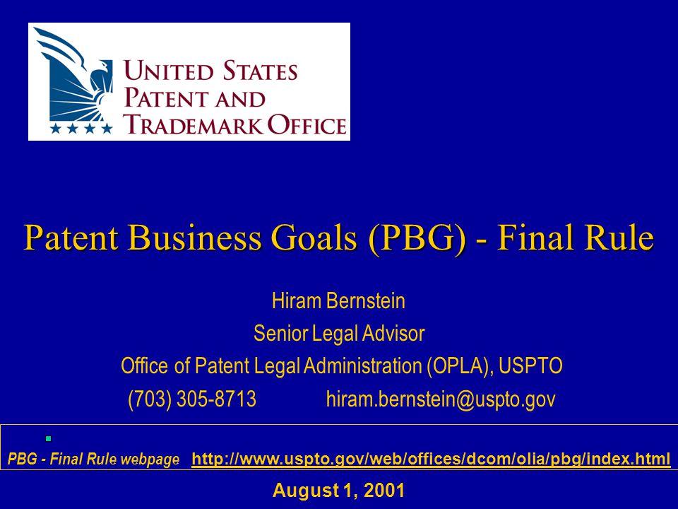Hiram Bernstein Senior Legal Advisor Office of Patent Legal Administration (OPLA), USPTO (703) 305-8713hiram.bernstein@uspto.gov PBG - Final Rule webp