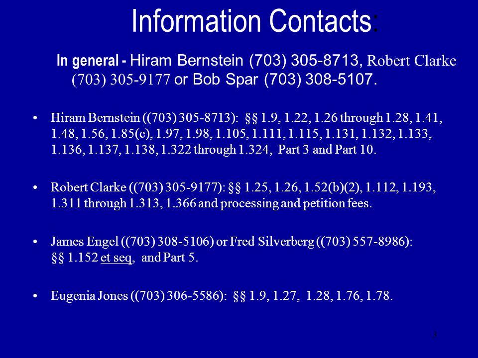 3 Information Contacts: In general - Hiram Bernstein (703) 305-8713, Robert Clarke (703) 305-9177 or Bob Spar (703) 308-5107. Hiram Bernstein ((703) 3