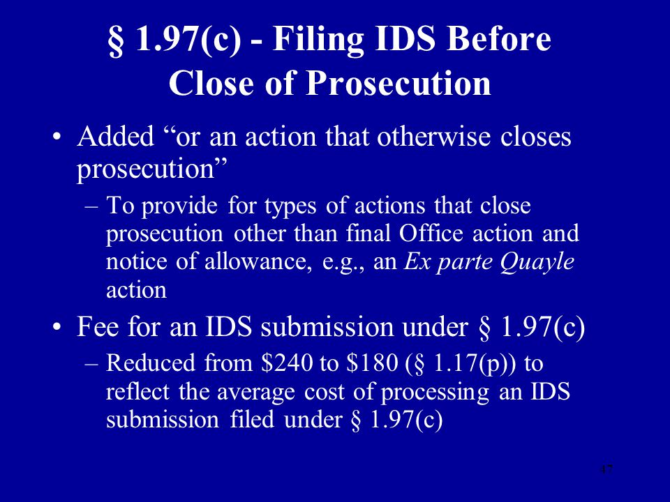 47 § 1.97(c) - Filing IDS Before Close of Prosecution Added or an action that otherwise closes prosecution –To provide for types of actions that close