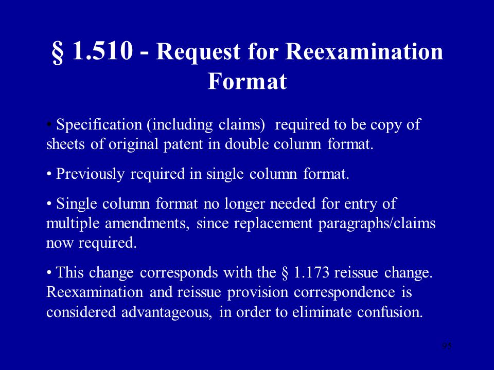 95 § 1.510 - Request for Reexamination Format Specification (including claims) required to be copy of sheets of original patent in double column forma