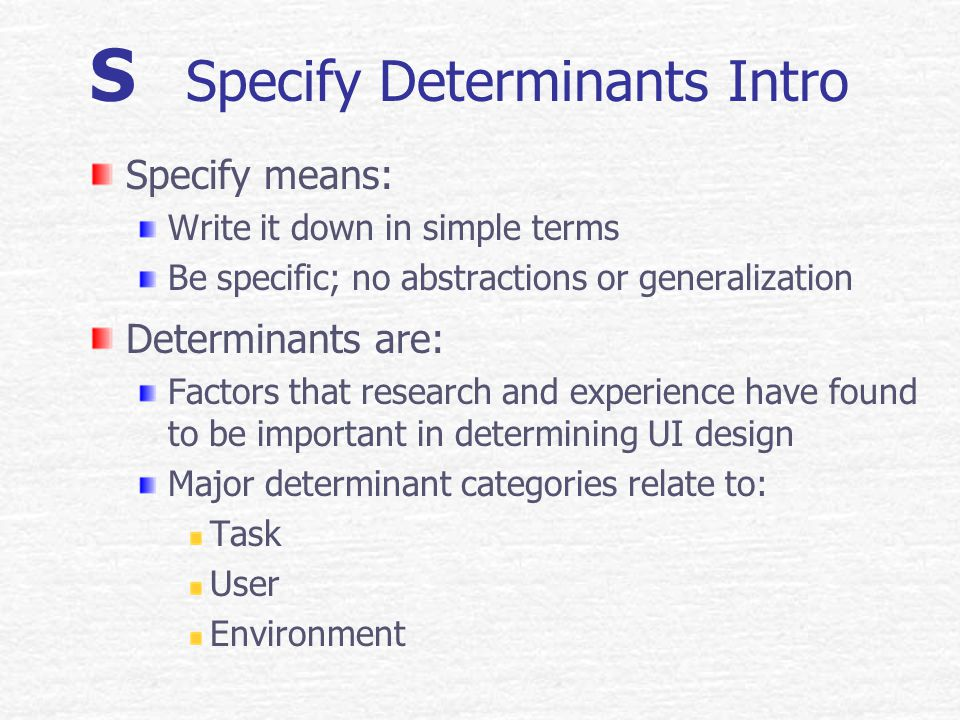 S Specify UI Determinants