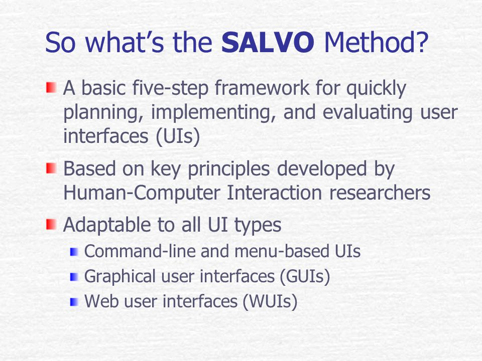 The SALVO Approach to UI: Be prepared to Fire another SALVO as long as the need exists for continued development