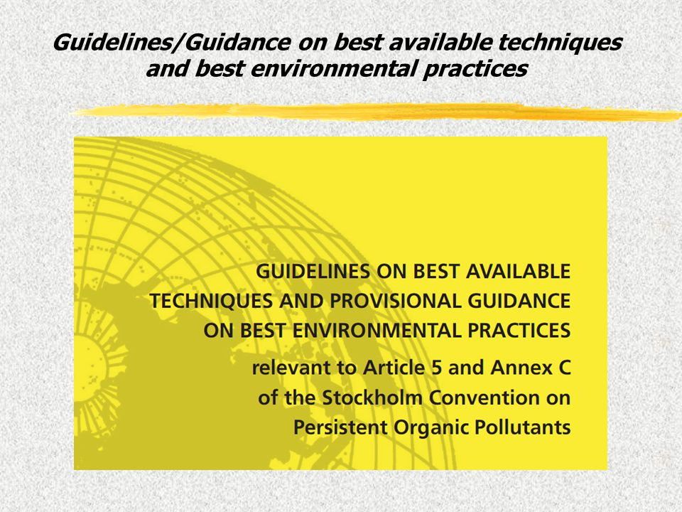 Guidelines/Guidance on best available techniques and best environmental practices