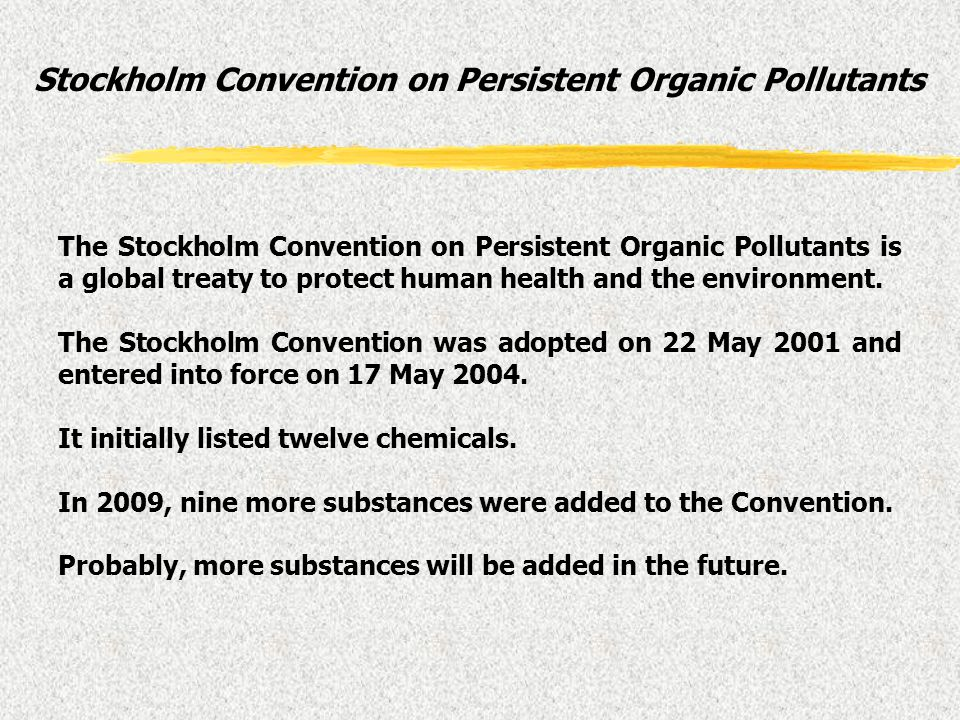 Stockholm Convention on Persistent Organic Pollutants The Stockholm Convention on Persistent Organic Pollutants is a global treaty to protect human he