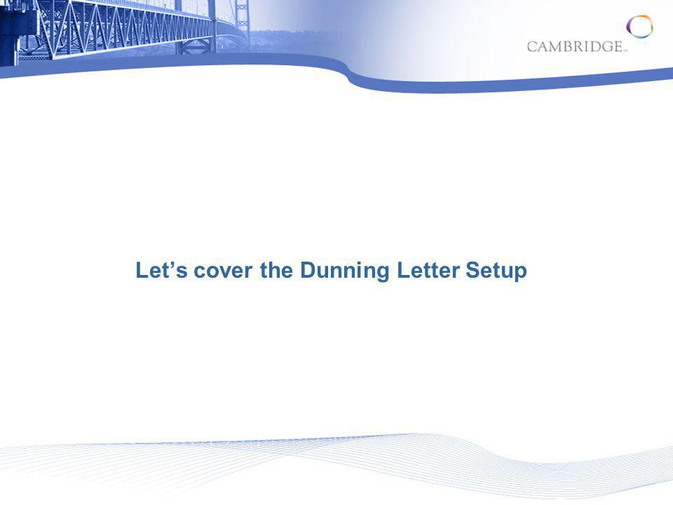 Lets cover the Dunning Letter Setup