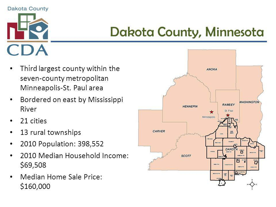 Dakota County, Minnesota Th i rd largest county within the seven-county metropolitan Minneapolis-St. Paul area Bordered on east by Mississippi River 2