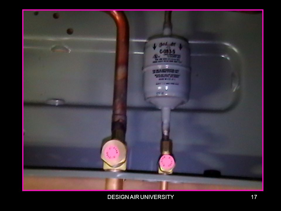 DESIGN AIR UNIVERSITY17 Other characteristics A 500 micron vacuum will NOT remove all moisture from the system. The POE oil grabs onto water and wont