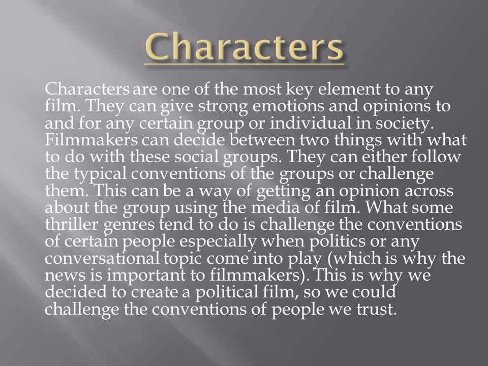 Characters are one of the most key element to any film.