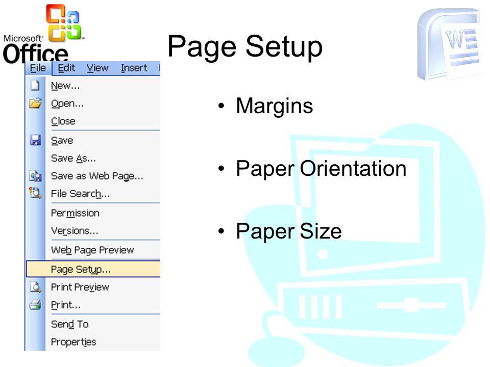 Page Setup Margins Paper Orientation Paper Size