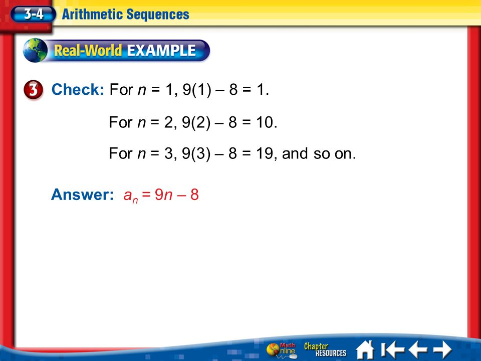 Check: For n = 1, 9(1) – 8 = 1. Lesson 3-4 Example 3a For n = 2, 9(2) – 8 = 10. For n = 3, 9(3) – 8 = 19, and so on. Answer:a n = 9n – 8