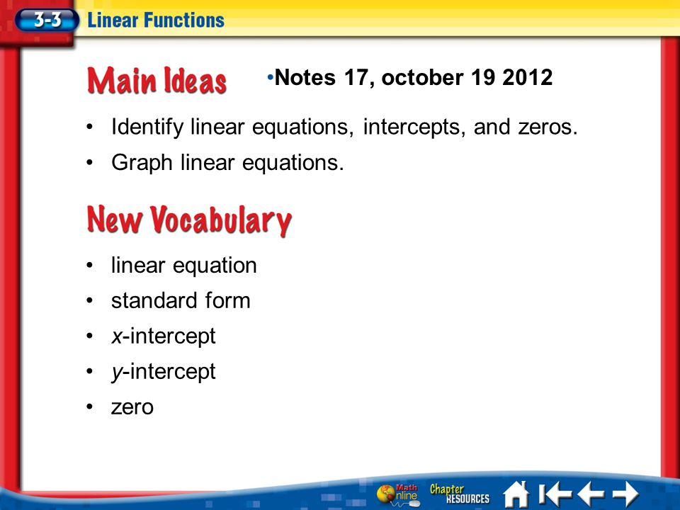 Lesson 3-3 Ideas/Vocabulary Identify linear equations, intercepts, and zeros.