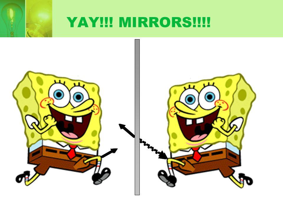 YAY!!! MIRRORS!!!!