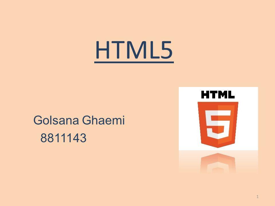 HTML5 Golsana Ghaemi 8811143 1