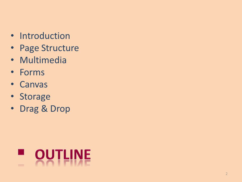 Introduction Page Structure Multimedia Forms Canvas Storage Drag & Drop 2