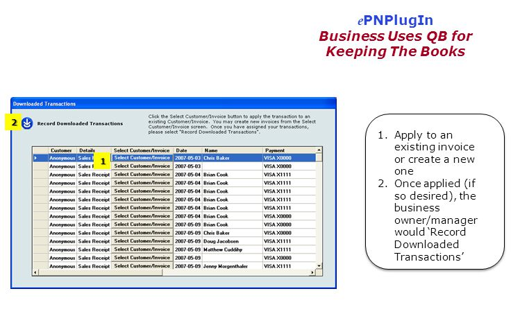 e PNPlugIn Business Uses QB for Keeping The Books 1.Apply to an existing invoice or create a new one 2.Once applied (if so desired), the business owne