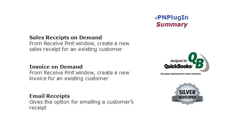 e PNPlugIn Summary Sales Receipts on Demand From Receive Pmt window, create a new sales receipt for an existing customer Invoice on Demand From Receiv