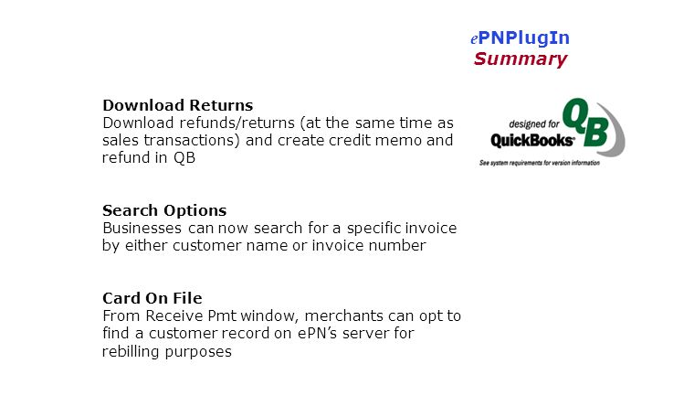 e PNPlugIn Summary Download Returns Download refunds/returns (at the same time as sales transactions) and create credit memo and refund in QB Search O