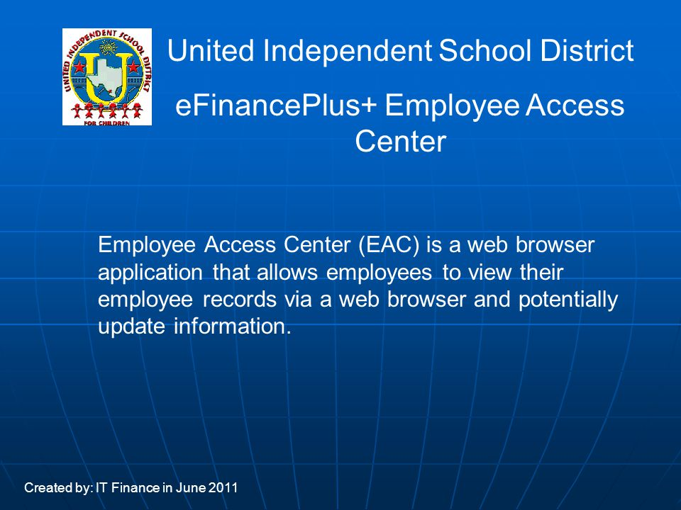 Employee Access Center (EAC) is a web browser application that allows employees to view their employee records via a web browser and potentially updat
