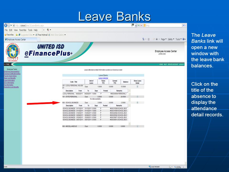 Leave Banks The Leave Banks link will open a new window with the leave bank balances. Click on the title of the absence to display the attendance deta