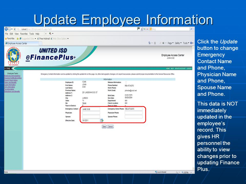 Update Employee Information Click the Update button to change Emergency Contact Name and Phone, Physician Name and Phone, Spouse Name and Phone.