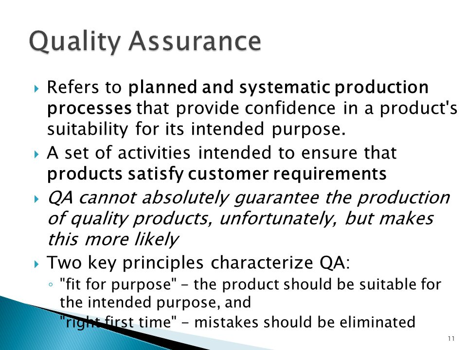 Refers to planned and systematic production processes that provide confidence in a product's suitability for its intended purpose. A set of activities