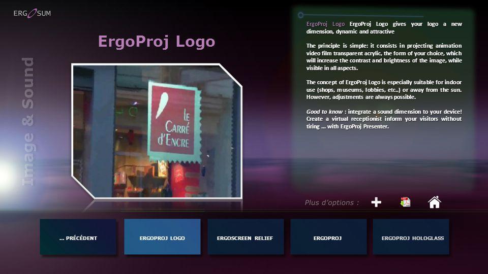 … PRÉCÉDENTERGOPROJ LOGOERGOPROJERGOPROJ HOLOGLASSERGOSCREEN RELIEF Image & Sound ErgoProj Logo ErgoProj Logo ErgoProj Logo gives your logo a new dime
