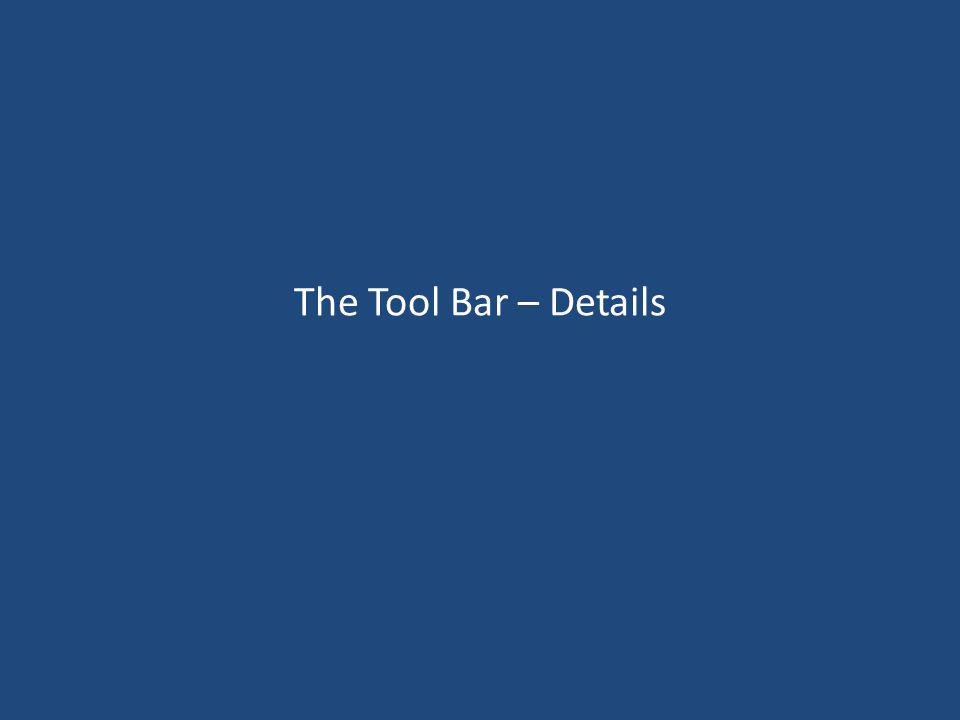 The Tool Bar – Details