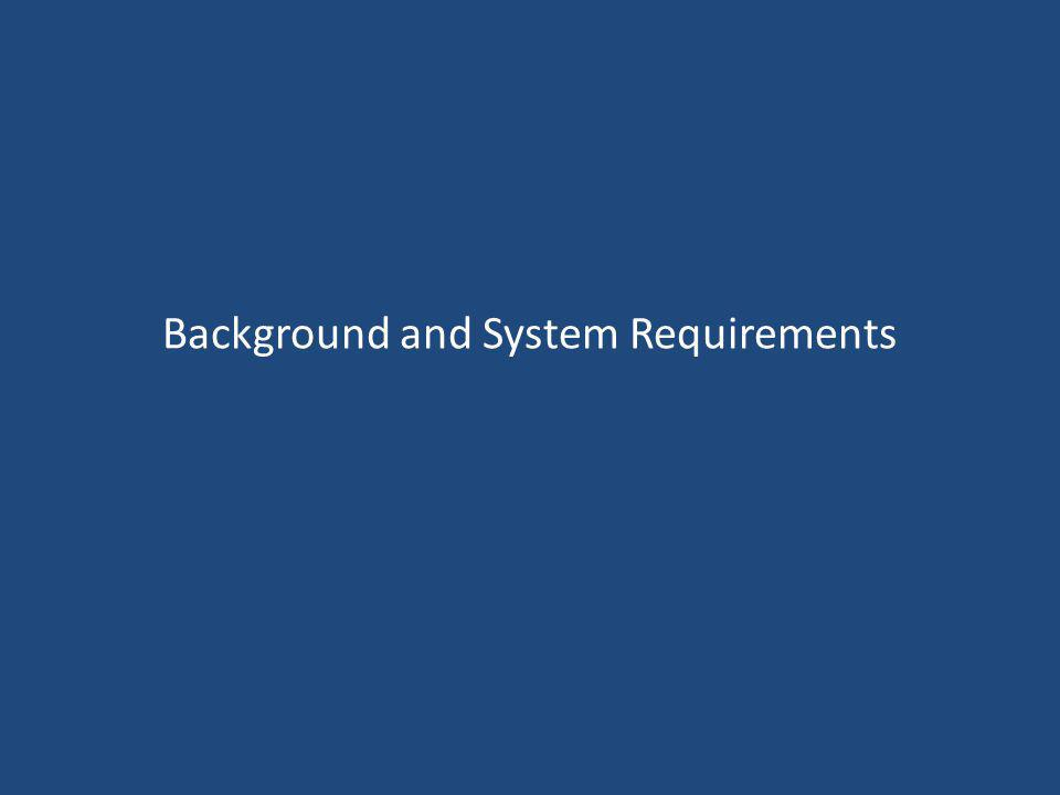 Background and System Requirements