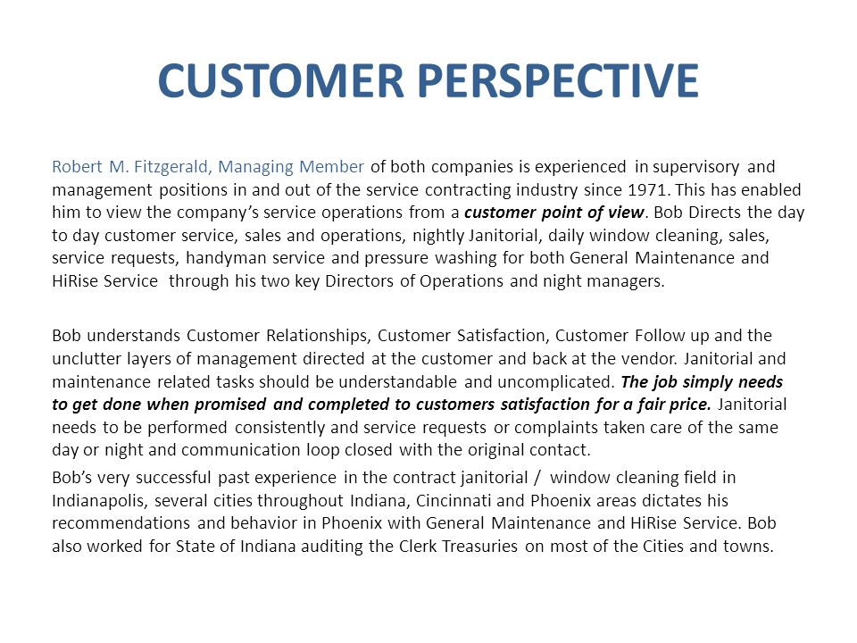 CUSTOMER PERSPECTIVE Robert M. Fitzgerald, Managing Member of both companies is experienced in supervisory and management positions in and out of the