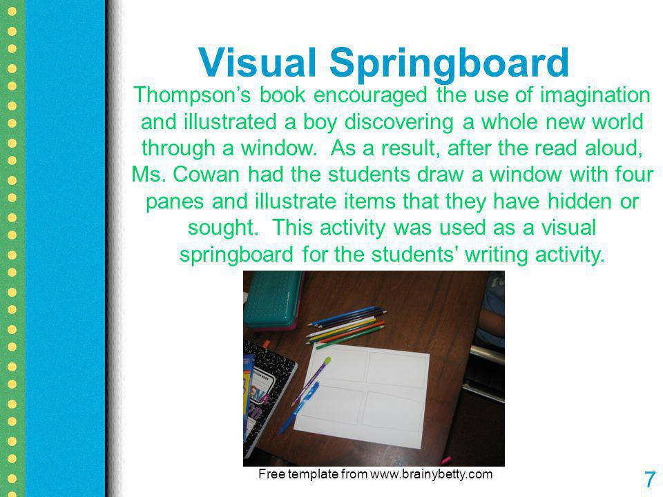 Visual Springboard Free template from www.brainybetty.com 7 Thompsons book encouraged the use of imagination and illustrated a boy discovering a whole new world through a window.