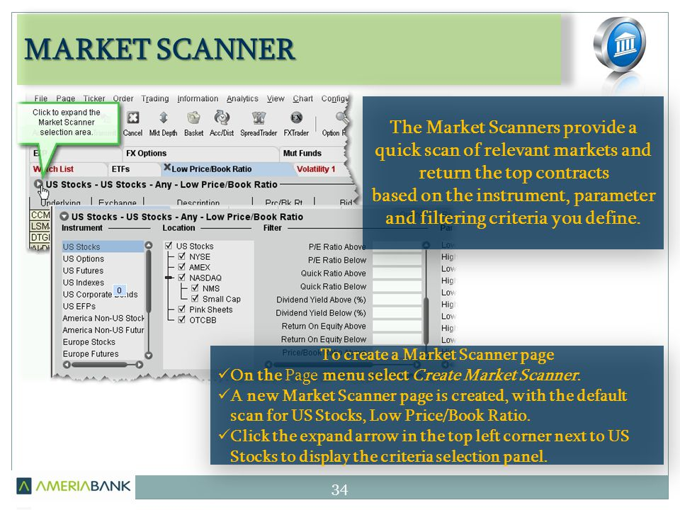 MARKET SCANNER 34 The Market Scanners provide a quick scan of relevant markets and return the top contracts based on the instrument, parameter and filtering criteria you define.