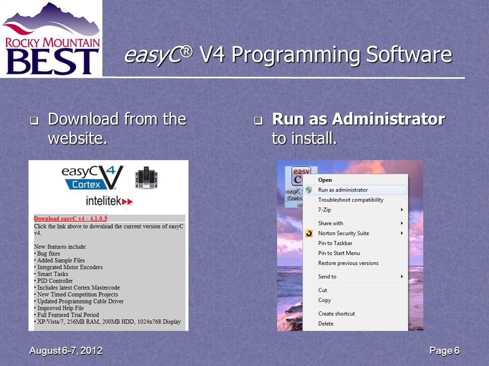 easyC ® V4 Programming Software Download from the website. Download from the website. Run as Administrator to install. Run as Administrator to install