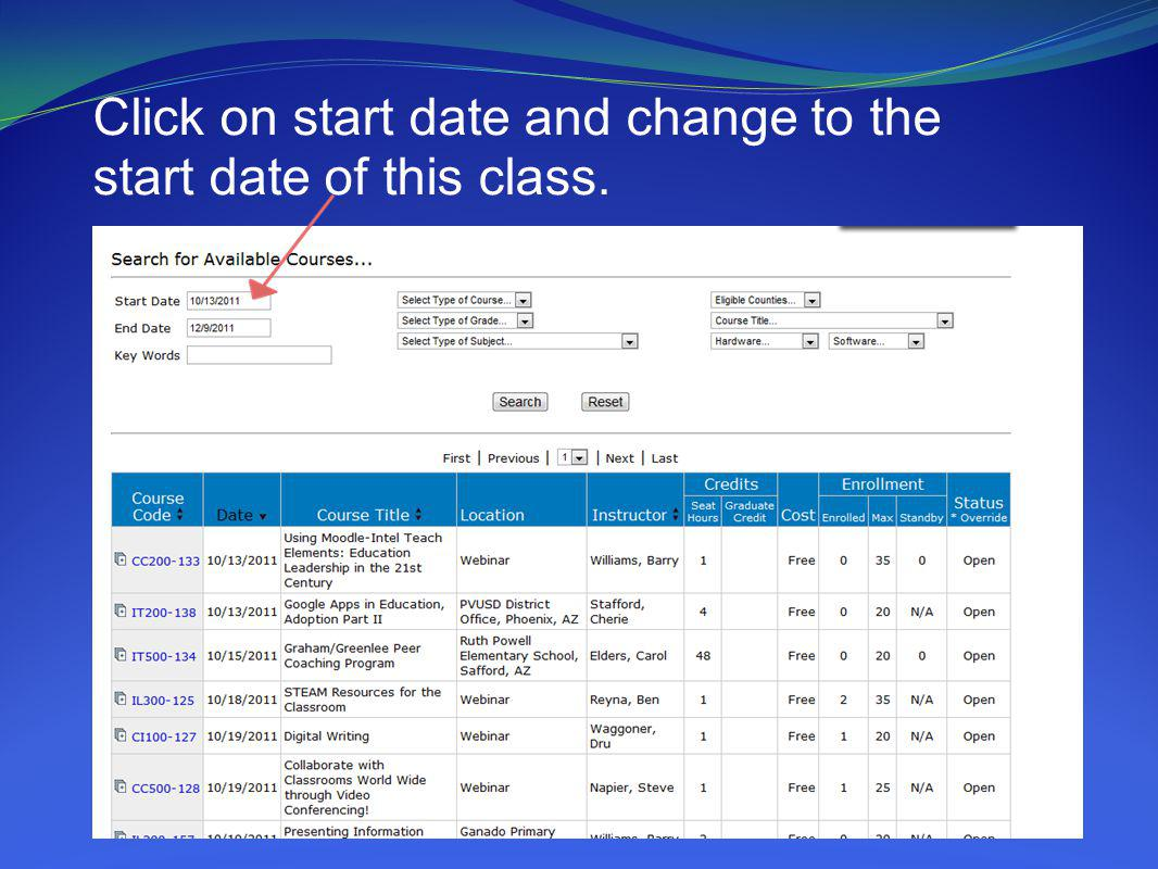 Click on start date and change to the start date of this class.