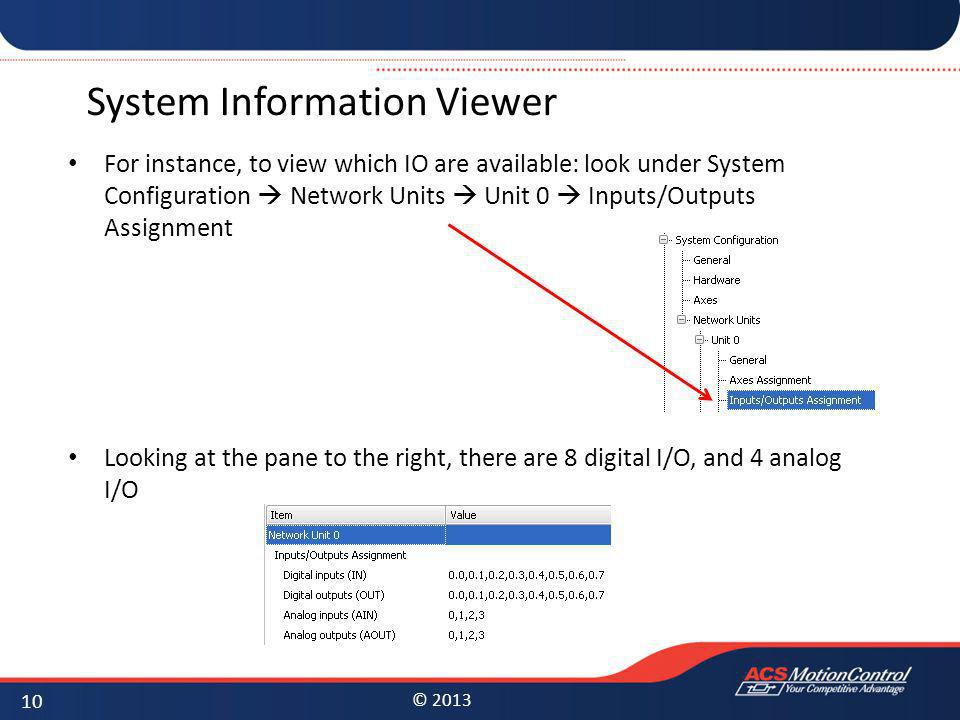 © 2013 System Information Viewer For instance, to view which IO are available: look under System Configuration Network Units Unit 0 Inputs/Outputs Ass
