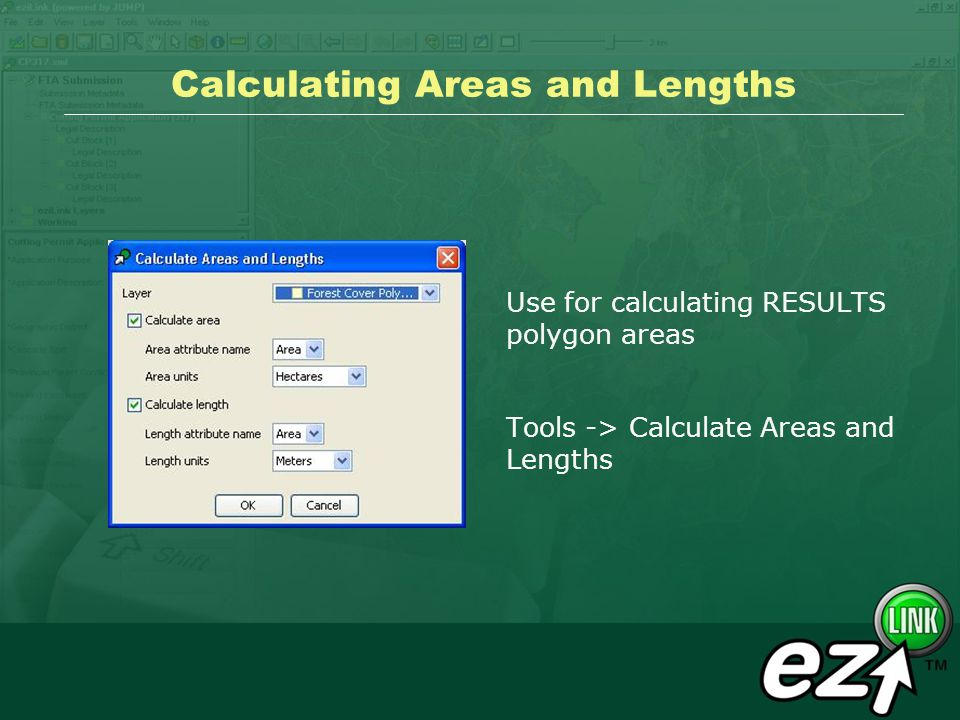 Calculating Areas and Lengths Use for calculating RESULTS polygon areas Tools -> Calculate Areas and Lengths