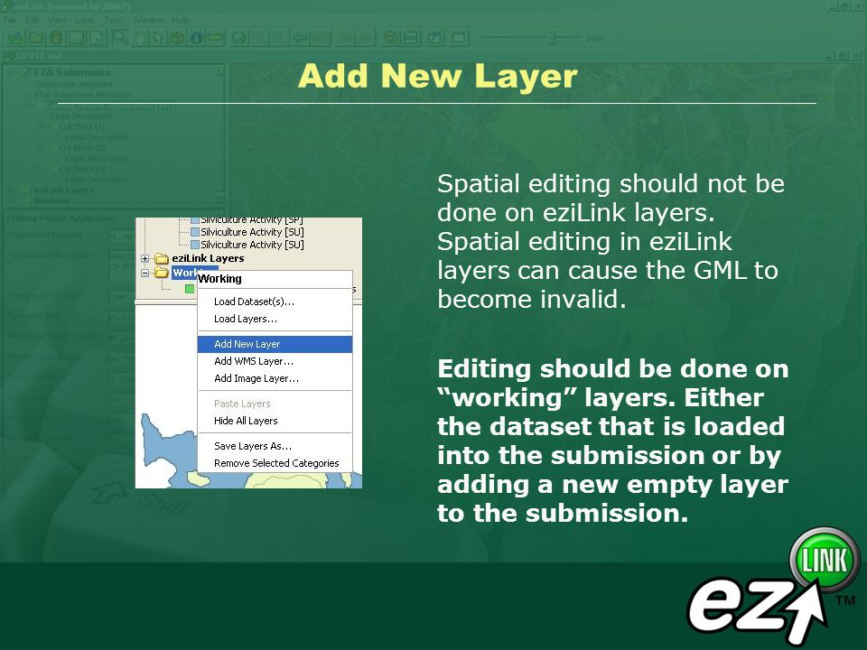 Add New Layer Spatial editing should not be done on eziLink layers.