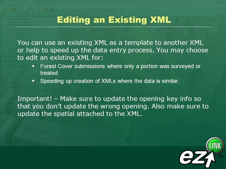 Editing an Existing XML You can use an existing XML as a template to another XML or help to speed up the data entry process.