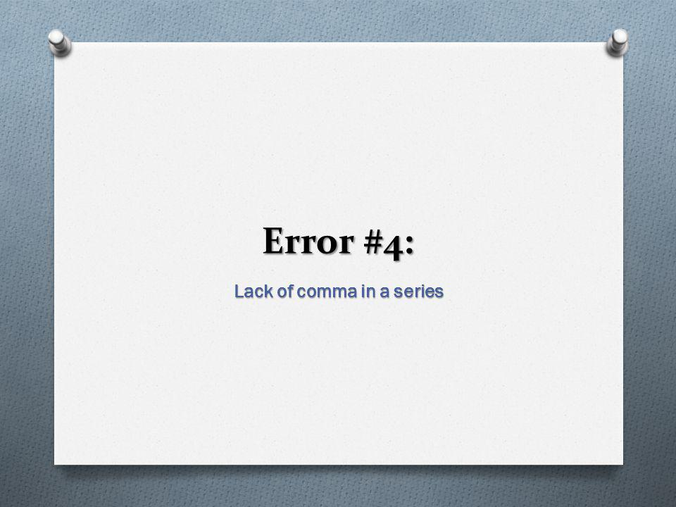 Error #4: Lack of comma in a series