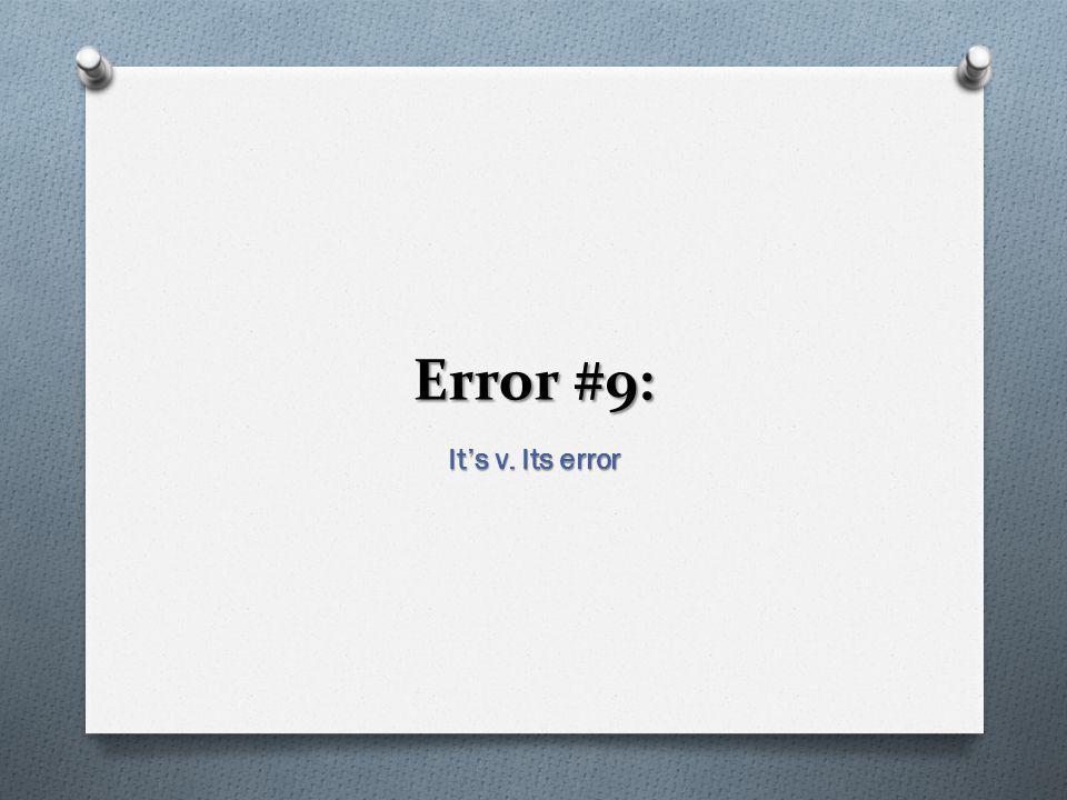 Error #9: Its v. Its error
