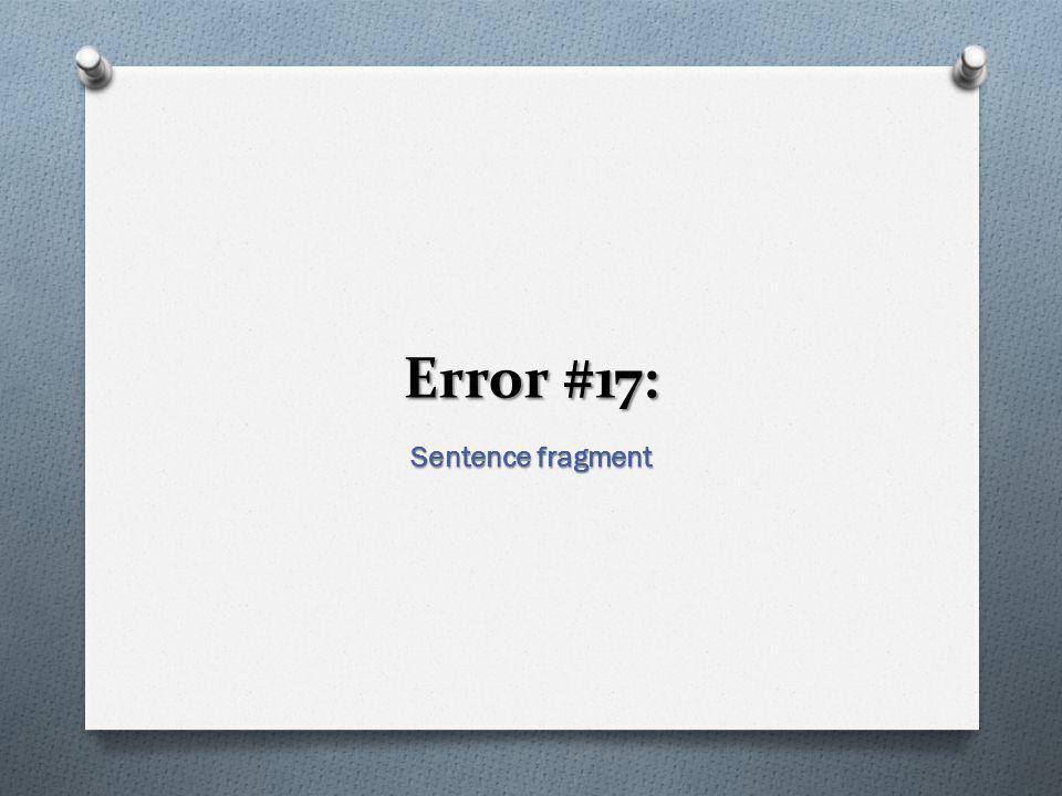 Error #17: Sentence fragment